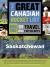 The Great Canadian Bucket List  Saskatchewan