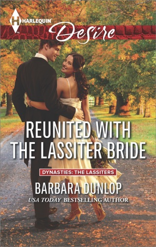 Barbara Dunlop - Reunited with the Lassiter Bride