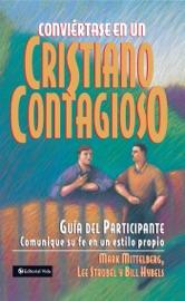 Conviértase en un cristiano contagioso guía del participante PDF Download
