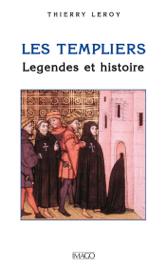 Les Templiers, légendes et histoire