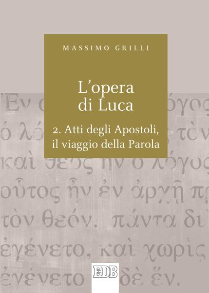 L'Opera di Luca. 2. da Massimo Grilli