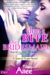Dont Bite The Bridesmaid