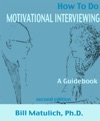How To Do Motivational Interviewing A Guidebook For Beginners