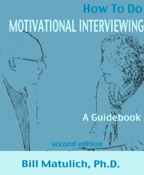 How to Do Motivational Interviewing: A Guidebook for Beginners