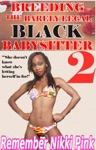 Breeding The Black Barely Legal Babysitter 2 MF Babysitter  Wmbw  Bwwm  Alpha Male