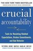 Crucial Accountability: Tools for Resolving Violated Expectations, Broken Commitments, and Bad Behavior, Second Edition - Kerry Patterson, Joseph Grenny, Ron McMillan, Al Switzler & David Maxfield