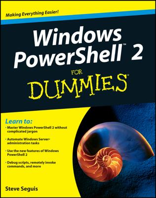 Windows PowerShell 2 For Dummies - Steve Seguis book