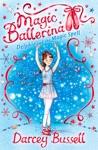 Delphie And The Magic Spell Magic Ballerina Book 2