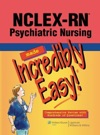 NCLEX-RN Psychiatric Nursing Made Incredibly Easy