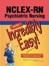 NCLEX-RN® Psychiatric Nursing Made Incredibly Easy!