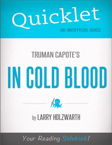 Larry Holzwarth - Quicklet On Truman Capote's In Cold Blood