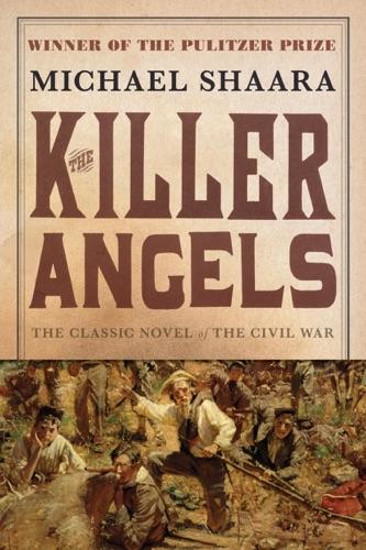 The Killer Angels - Michael Shaara - Michael Shaara