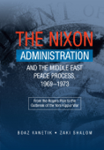 The Nixon Administration and the Middle East Peace Process, 1969-1973