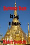 Burmese Daze: Myanmar in 28 Photos - Highlights Of Myanmar/Burma From A Tourist's Eye