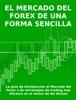 El mercado del forex de una forma sencilla