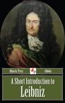 A Short Introduction To Leibniz