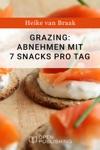 Grazing Abnehmen Mit 7 Snacks Pro Tag
