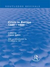 Crisis In Europe 1560 - 1660 Routledge Revivals