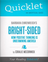 Quicklet on Bright-Sided: How Positive Thinking is Undermining America by Barbara Ehrenreich