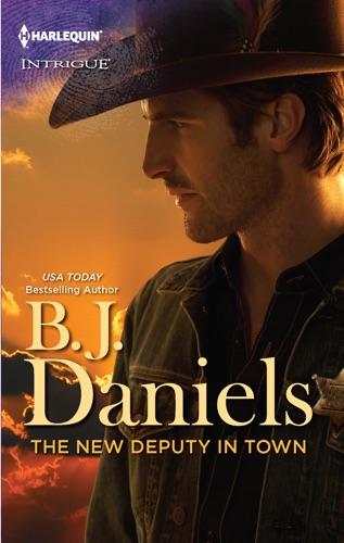 B.J. Daniels - The New Deputy in Town
