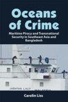 Oceans Of Crime Maritime Piracy And Transnational Security In Southeast Asia And Bangladesh