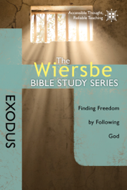 The Wiersbe Bible Study Series: Exodus - Warren W. Wiersbe book summary