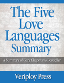 The Five Love Languages - A Summary of Gary Chapman's Best Selling Book