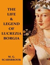 The Life Legend Of Lucrezia Borgia