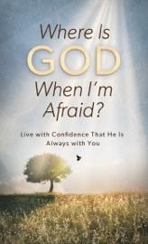 WHERE IS GOD WHEN IM AFRAID?