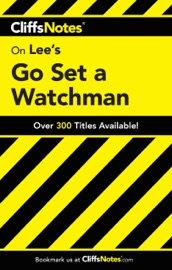 Cliffsnotes On Lee S Go Set A Watchman