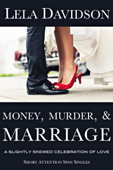 Money, Murder, & Marriage: A Slightly Skewed Celebration of Love