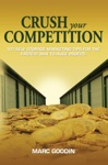 Crush Your Competition 101 Self Storage Marketing Tips For The Fastest Way To Huge Profits
