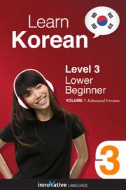 Learn Korean -  Level 3: Lower Beginner Korean (Enhanced Version)
