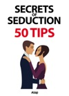 Secrets Of Seduction 50 Tips