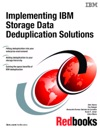 Implementing IBM Storage Data Deduplication Solutions