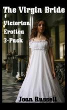 The Virgin Bride: Victorian Erotica 3-Pack (The Virgin Bride, #4)