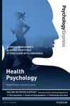Psychology Express Health Psychology Undergraduate Revision Guide