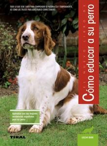 Cómo educar a su perro Book Cover