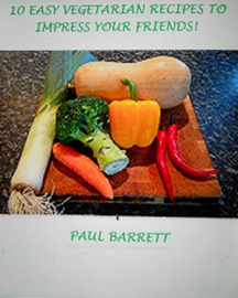 10 Easy Vegetarian Recipes to Impress Your Friends! book