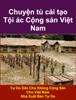 Tự Do Dân Chủ Không Cộng Sản Cho Việt Nam - Chuyện tù cải tạo artwork