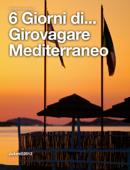 6 Giorni di... Girovagare Mediterraneo