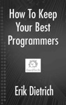 How To Keep Your Best Programmers