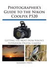 Photographers Guide To The Nikon Coolpix P520