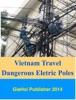 Vietnam Travel - Dangerous Electric Poles