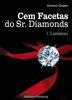 Emma Green - Cem facetas do Sr. Diamonds - vol. 1: Luminoso  arte
