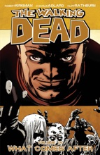 The Walking Dead, Vol. 18: What Comes After