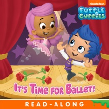 It's Time For Ballet! (Bubble Guppies) (Enhanced Edition)