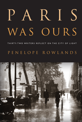 Paris Was Ours - Penelope Rowlands book
