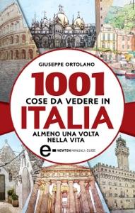 1001 cose da vedere in Italia almeno una volta nella vita da Giuseppe Ortolano