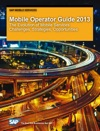 Mobile Operator Guide 2013The Evolution Of Mobile ServicesChallenges Strategies Opportunities